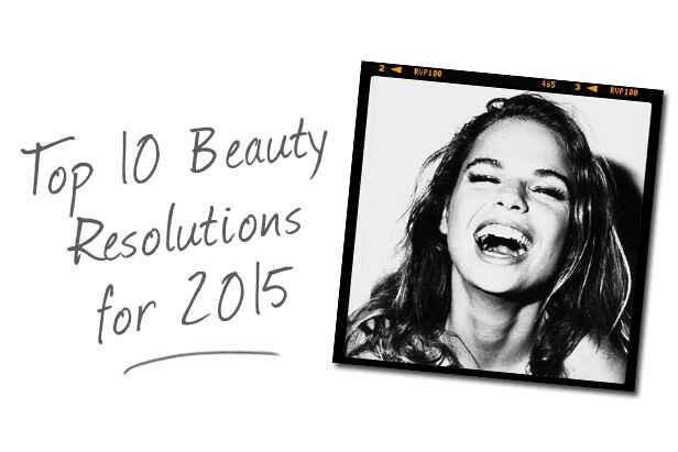 Top Ten Beauty Resolutions for 2015