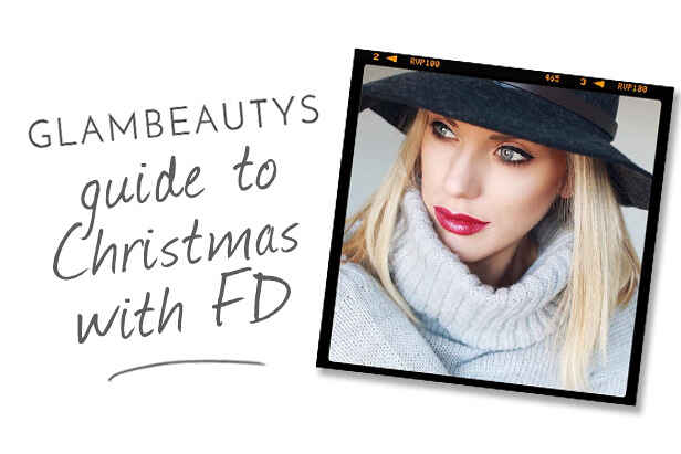 Glambeautys Guide to Christmas with FD