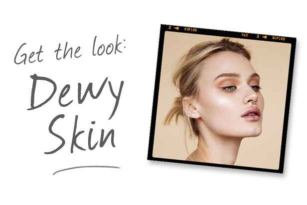 Beauty Trend: Dewy Skin – Get The Look