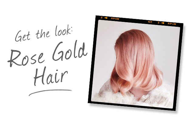 Get the Look Rose Gold Hair